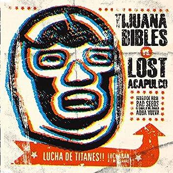 Tijuana Bibles Vs Lost Acapulco Lucha de Titanes