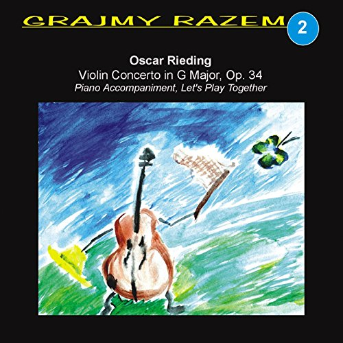 Oscar Rieding: Violin Concerto in G Major, Op. 34 (Piano Accompaniment, Let's Play Together)