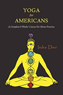 Yoga for Americans: A Complete 6 Weeks' Course for Home Practice