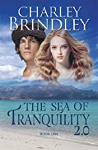 The Sea of Tranquility 2.0: Book One