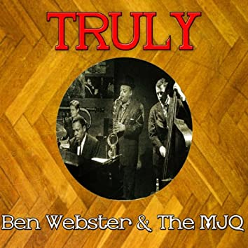 Truly Ben Webster & the MJQ