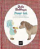 Bébé Balthazar - Pour toi - Pédagogie Montessori 0/3 ans