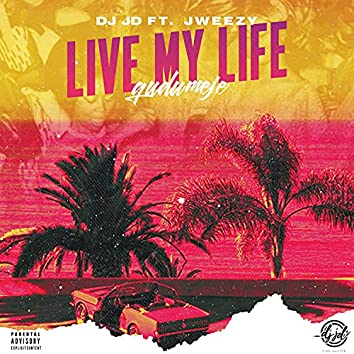 live my life(gudu méje)