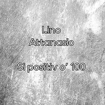Si positiv o' 100