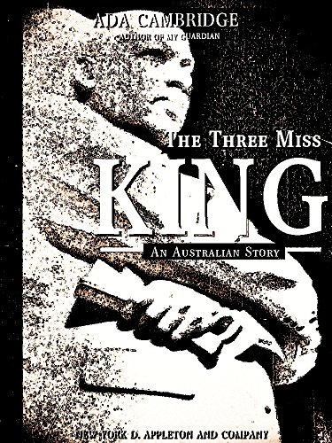 The Three Miss Kings: An Australian Story (English Edition)
