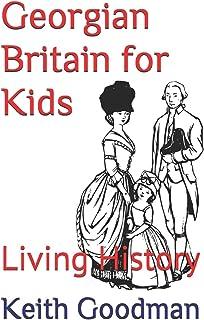 Georgian Britain for Kids: Living History