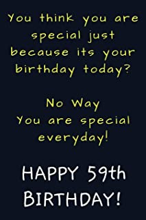 You are special everyday Happy 59th Birthday: Funny 59th Birthday Gift / Journal / Notebook / Diary / Unique Greeting Card Alternative