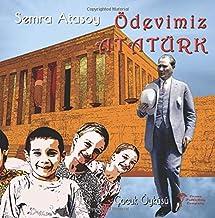 Odevimiz Ataturk: Ataturk Story for Children (Volume 4) (Turkish Edition)
