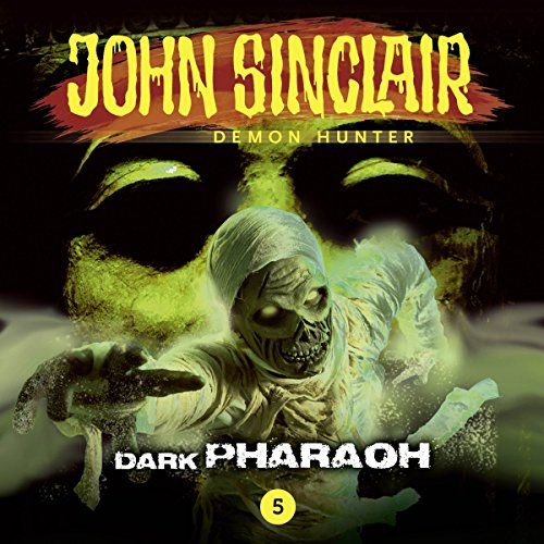 Dark Pharaoh (John Sinclair - Episode 5) audiobook cover art
