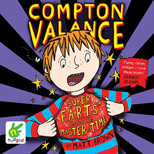 Super F.A.R.T.s versus the Master of Time     Compton Valance, Book 3              By:                                                                                                                                 Matt Brown                               Narrated by:                                                                                                                                 Matt Brown                      Length: 3 hrs and 7 mins     Not rated yet     Overall 0.0