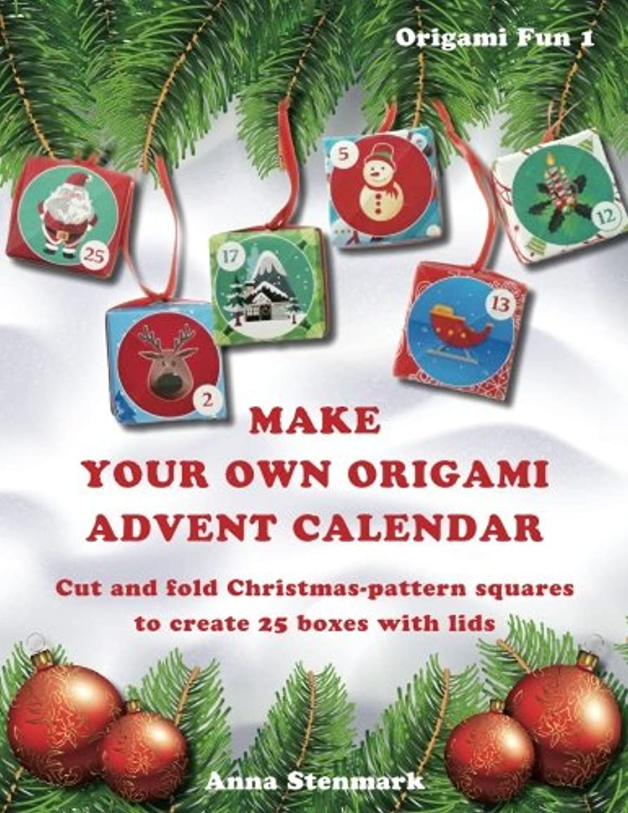 花嫁聖域受付Make your own origami advent calendar: Cut and fold Christmas-pattern squares to create 25 boxes with lids - UK edition (Origami Fun)