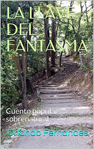 LA LLAVE DEL FANTASMA: Cuento popular sobrenatural
