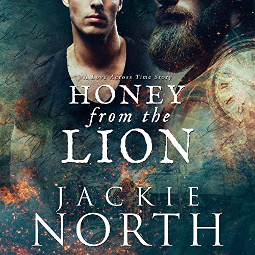 Honey from the Lion: A Love Across Time Story Audiobook By Jackie North cover art