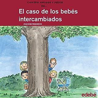 Couverture de El Caso De Los Bebes Intercambiados [The Case of Exchanged Babies]