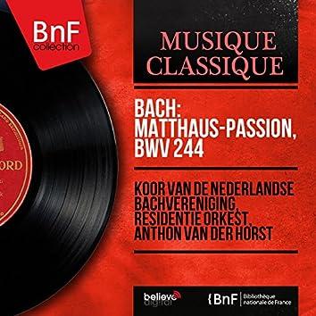 Bach: Matthäus-Passion, BWV 244 (Live Recording, Mono Version)