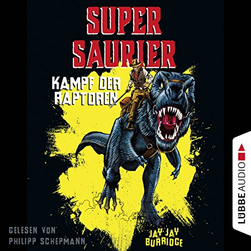 Kampf der Raptoren     Supersaurier 1              By:                                                                                                                                 Jay Jay Burridge                               Narrated by:                                                                                                                                 Philipp Schepmann                      Length: 4 hrs and 57 mins     Not rated yet     Overall 0.0
