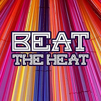 Beat The Heat - Sexy Chill Out Beats, Summer 2017, Erotic Lounge, Chillout After Sex