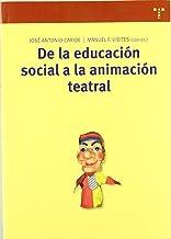 De la educación social a la animación teatral: 138 (Biblioteconomía y Administración Cultural)