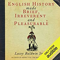 English History Made Brief, Irreverent, and Pleasurable's image