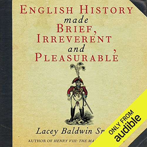 Page de couverture de English History Made Brief, Irreverent, and Pleasurable