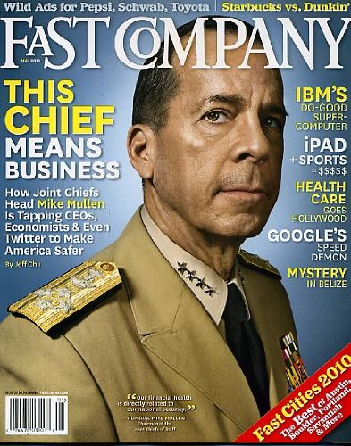 Fast Company May 2010 Admiral Mike Mullen on Cover, IBM's Do-Good Super-Computer, iPad + Sports = $$$$$, Health Care Goes Hollywood, Google's Speed Demon, The Best of Austin Boulder Portland Savannah & More, Starbucks vs Dunkin' Donuts
