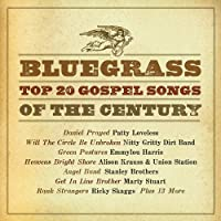 Bluegrass Top 20 Gospel Songs of the Century
