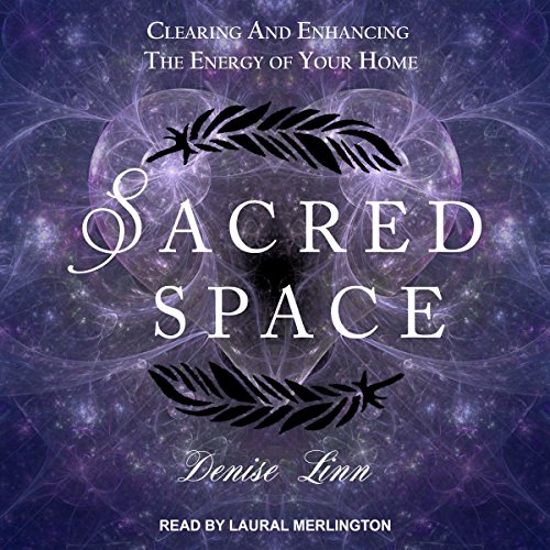 Sacred Space     Clearing and Enhancing the Energy of Your Home              De :                                                                                                                                 Denise Linn                               Lu par :                                                                                                                                 Laural Merlington                      Durée : 12 h et 34 min     Pas de notations     Global 0,0