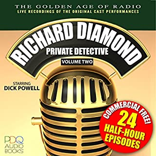 Richard Diamond, Private Detective     Old Time Radio Shows, Book 2              By:                                                                                                                                 Blake Edwards                               Narrated by:                                                                                                                                 Dick Powell                      Length: 11 hrs and 32 mins     13 ratings     Overall 4.8