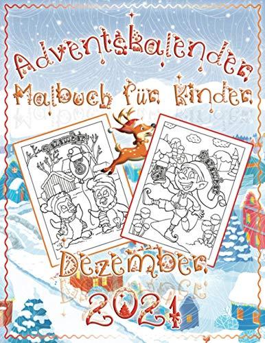 Adventskalender Malbuch für Kinder: Mein Erstes Weihnachtsmalbuch für Jungen und Mädchen | 25 Nummerierte Weihnachten Malvorlagen