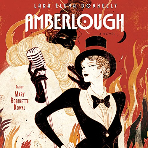 Amberlough     A Novel              By:                                                                                                                                 Lara Elena Donnelly                               Narrated by:                                                                                                                                 Mary Robinette Kowal                      Length: 11 hrs and 27 mins     2 ratings     Overall 5.0