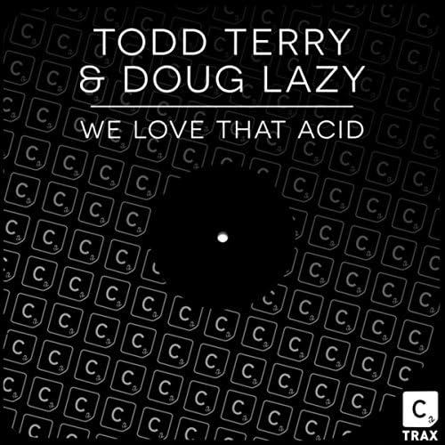 Todd Terry & Doug Lazy