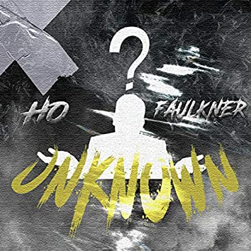 Unknown (feat. Ho & Faulkner)