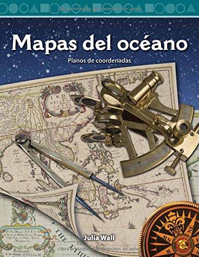 Mapas del Océano (Ocean Maps) (Spanish Version): Planos de Coordenadas (Coordinate Planes) (Mathematics Readers)