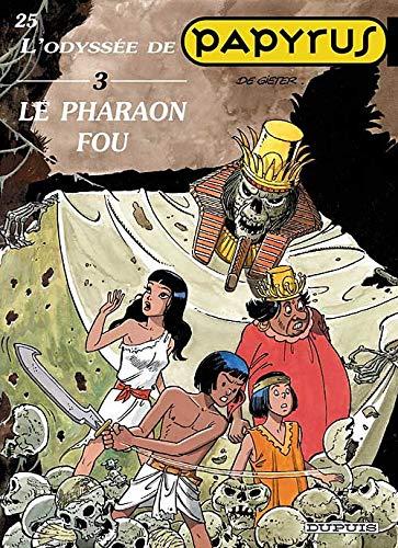 Papyrus, tome 25 : L'Odyssée de Papyrus III, Le Pharaon fou