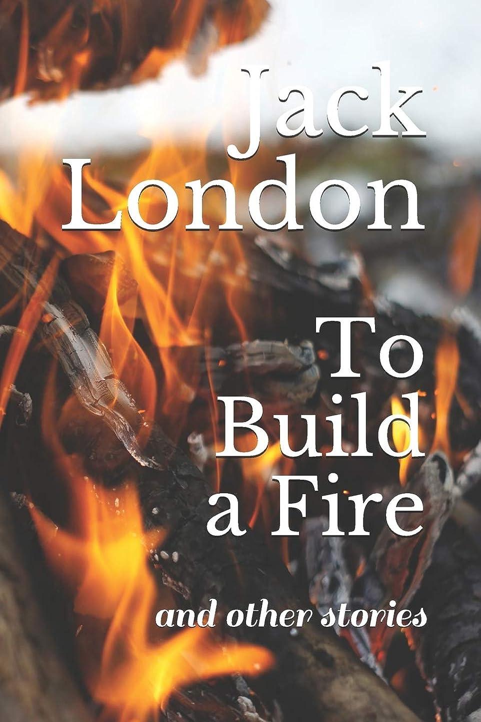 サイトピアース業界To Build a Fire: and other stories