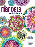 The Mandala Guidebook: How to Draw, Paint and Color Expressive Mandala Art