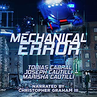 Mechanical Error     Creature Feature, Book 6              By:                                                                                                                                 Tobias Cabral,                                                                                        Joseph Cautilli,                                                                                        Marisha Cautilli,                   and others                          Narrated by:                                                                                                                                 Christopher Graham II                      Length: 4 hrs and 15 mins     10 ratings     Overall 4.3