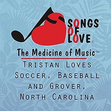 Tristan Loves Soccer, Baseball and Grover, North Carolina