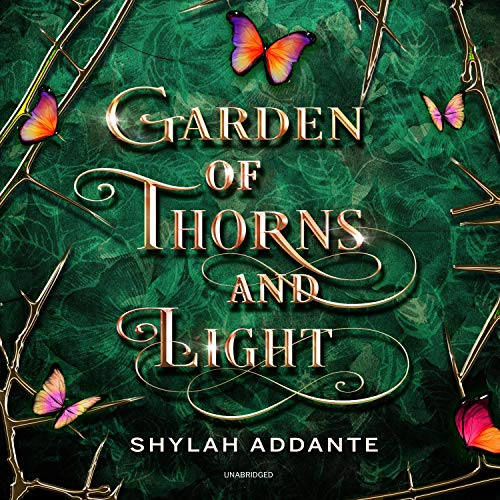 Garden of Thorns and Light Audiobook By Shylah Addante cover art