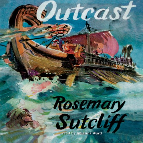 Outcast                   By:                                                                                                                                 Rosemary Sutcliff                               Narrated by:                                                                                                                                 Johanna Ward                      Length: 7 hrs and 39 mins     32 ratings     Overall 4.6