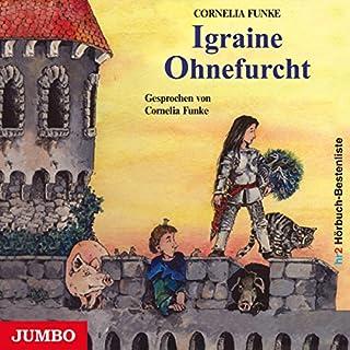 Igraine Ohnefurcht                   Autor:                                                                                                                                 Cornelia Funke                               Sprecher:                                                                                                                                 Cornelia Funke                      Spieldauer: 3 Std. und 21 Min.     174 Bewertungen     Gesamt 4,8