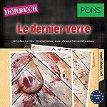 Le dernier verre (PONS Hörkrimi Französisch): Mörderische Hörkrimis zum Französischlernen