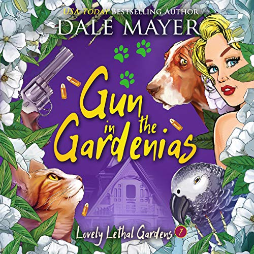 Gun in the Gardenias: Lovely Lethal Gardens, Book 7