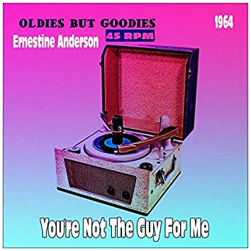 You're Not the Guy for Me (Oldies But Goodies 45 rpm)