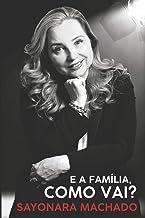 E a Família, Como Vai? (Portuguese Edition)