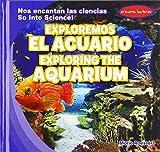 Exploremos el acuario / Exploring the Aquarium (Nos Encantan Las Ciencias / So into Science!)