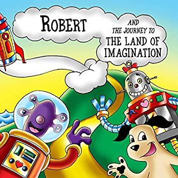 Robert and the Journey to the Land of Imagination