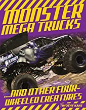 Monster Mega Trucks: . . . And Other Four-Wheeled Creatures