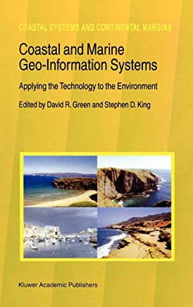Coastal and Marine Geo-Information Systems: Applying the Technology to the Environment