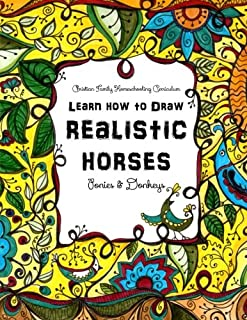 Horses, Ponies & Donkeys: Learn How to Draw Realistic Horses (Christian Homeschooling Family) (Volume 5)